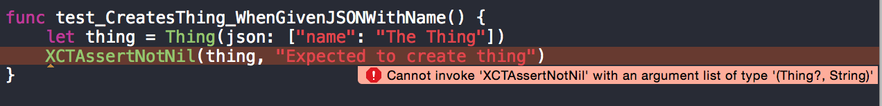 """Cannot invoke 'XCTAssertNotNil' with an argument list of type (Thing?, String)"""